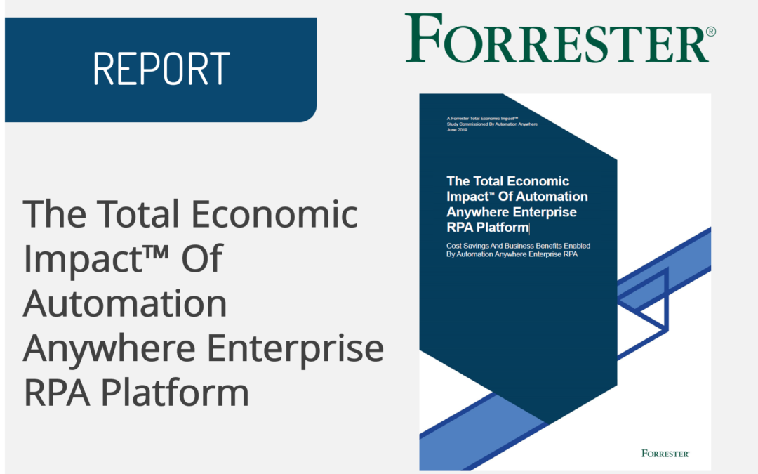 The Total Economic Impact™ Of Automation Anywhere Enterprise RPA Platform
