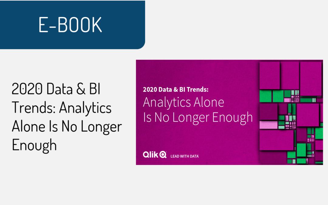 2020 Data & BI Trends Analytics Alone Is No Longer Enough