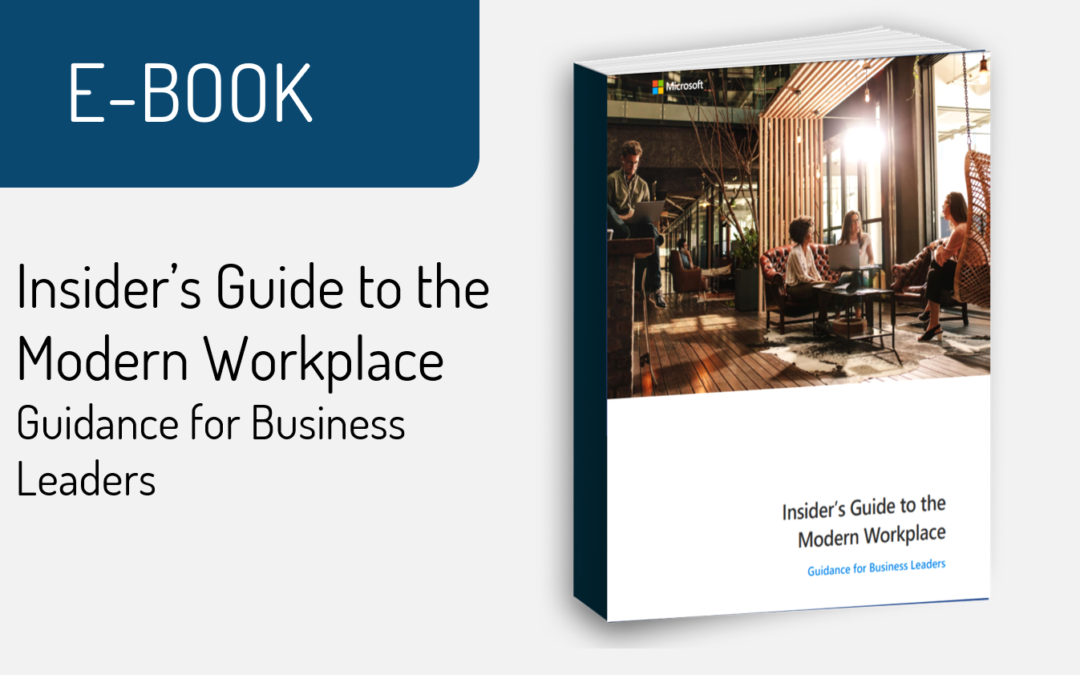 Insider's Guide to the Modern Workplace Guidance for Business Leaders