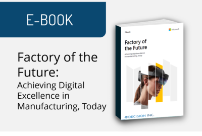 Factory of the Future: Achieving Digital Excellence in Manufacturing, Today