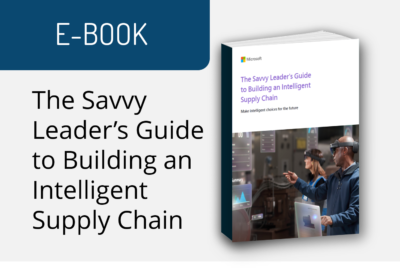 The Savvy Leader's Guide to Building an Intelligent Supply Chain