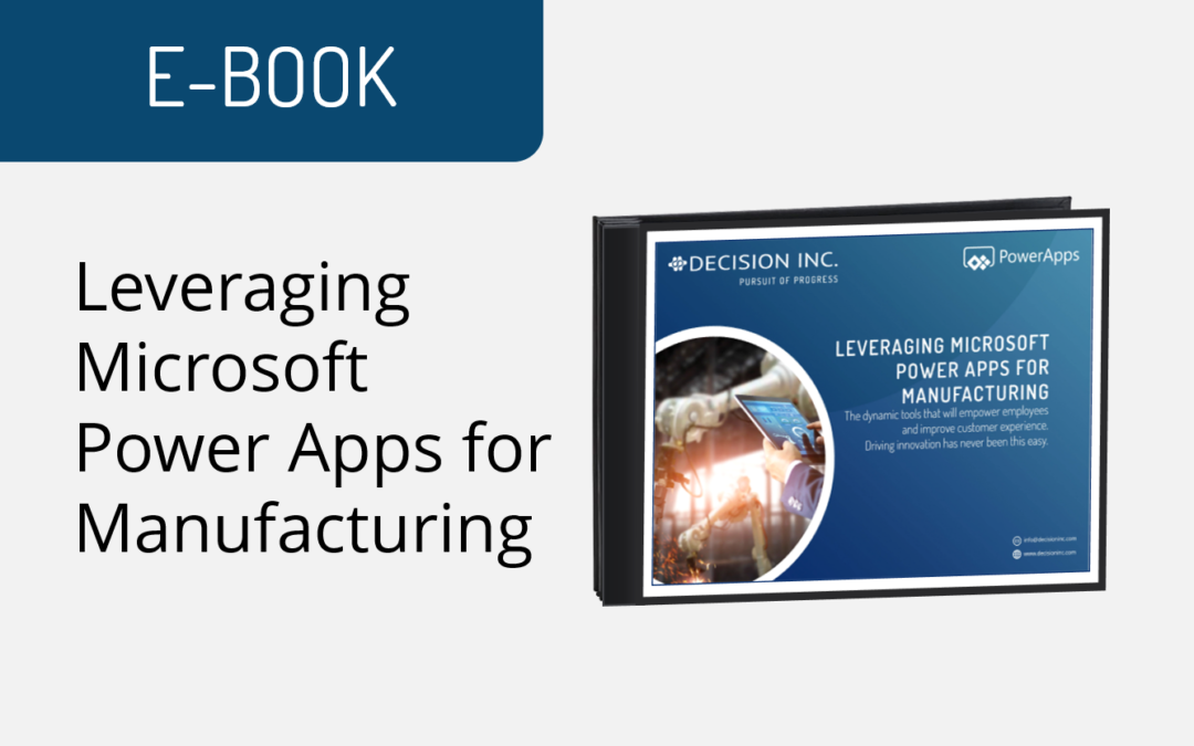 Leveraging Microsoft Power Apps for Manufacturing