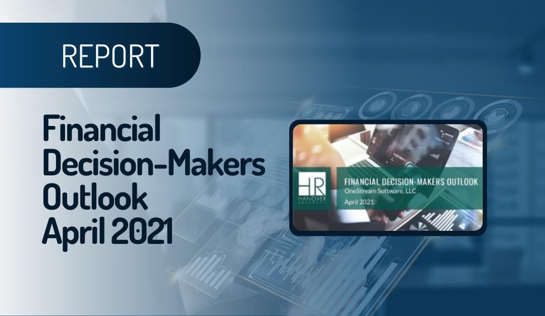 Financial Decision-Makers Outlook April 2021