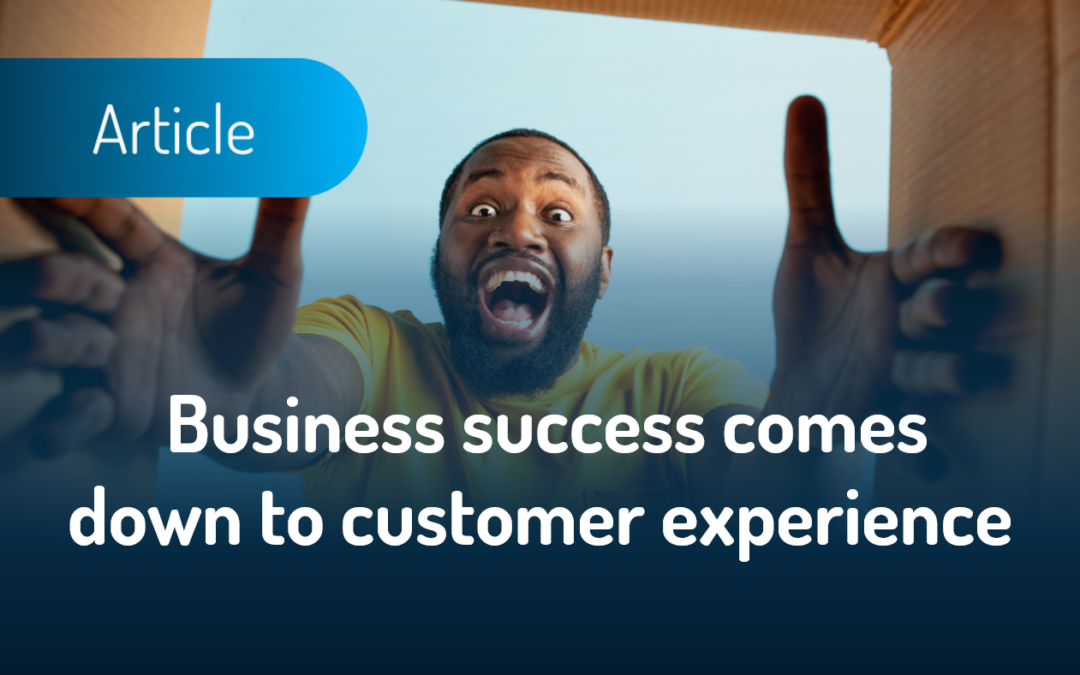 Business success comes down to customer experience