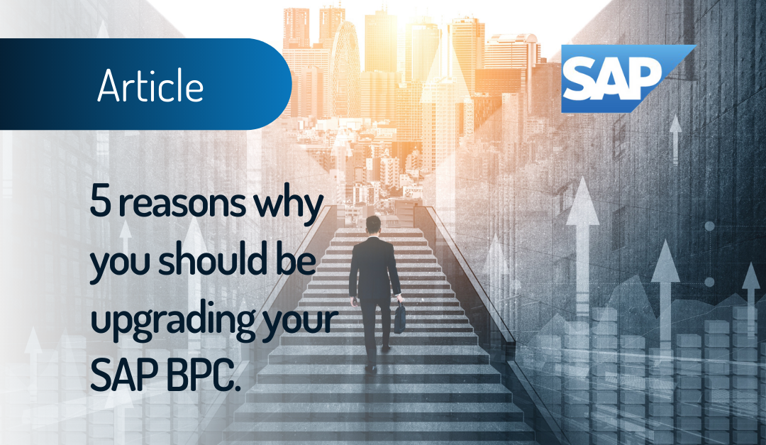 5 reasons why you should be upgrading your SAP BPC.