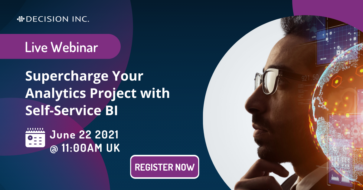 Supercharge Your Analytics Project with Self-Service BI