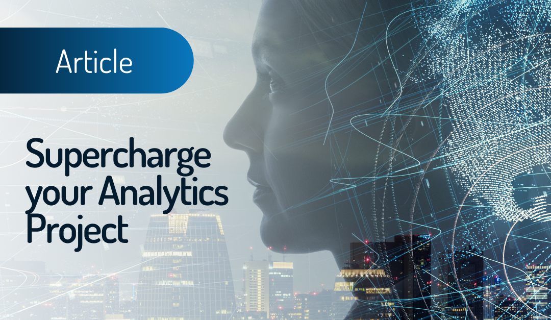 Supercharge your analytics project