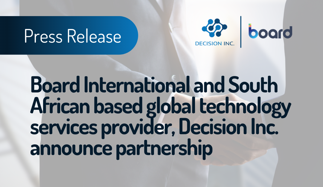 Board International and South African based global technology services provider, Decision Inc. announce partnership