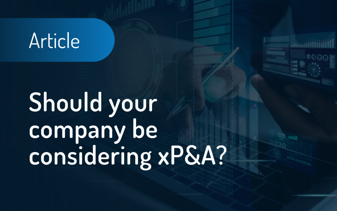 Should your company be considering xP&A?